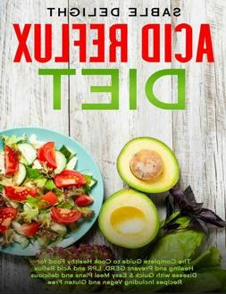 ACID REFLUX DIET  The Complete Guide to Cook Healthy Food fo