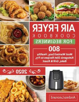 ✅ Air Fryer Cookbook for Beginners 2020: 800 Most Wanted r