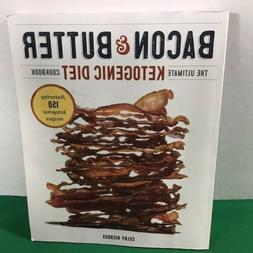 Bacon and Butter The Ultimate Ketogenic Diet Cookbook Paperb