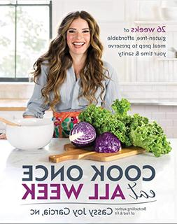 Cook Once, Eat All Week by Cassy Joy Garcia + GIFT