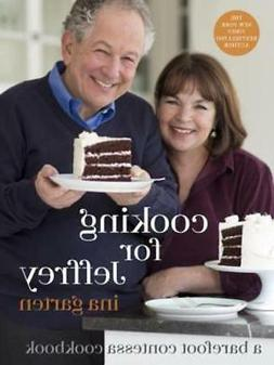 Cooking for Jeffrey: A Barefoot Contessa Cookbook by Ina Gar