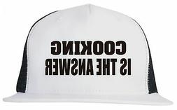 cooking is the answer unisex trucker hat