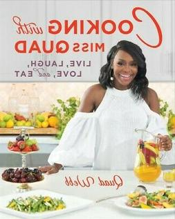 Cooking With Miss Quad : Live, Laugh, Love and Eat, Hardcove