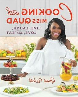 Cooking With Miss Quad - Live, Love, Laugh, and Eat: Live, L