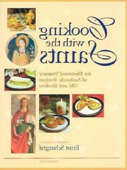 Cooking with the Saints: An Illustrated Treasury of Authenti