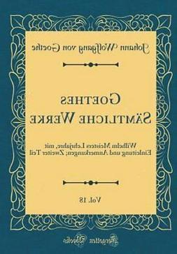 Goethes Sämtliche Werke, Vol. 18: Wilhelm Meisters Lehrjahr