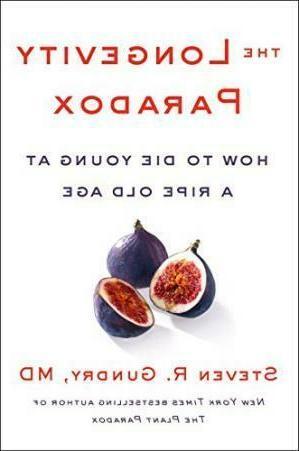 the longevity paradox by dr steven r