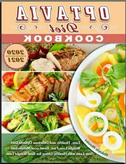 Optavia Diet Cookbook 2020-2021 Easy, Healthy and Delicious