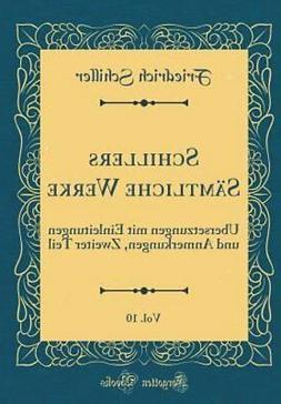 Schillers Sämtliche Werke, Vol. 10: Übersetzungen Mit Einl