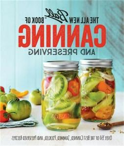 The All New Ball Book of Canning and Preserving: Over 350 of