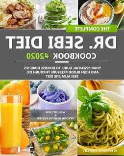The Complete Dr. Sebi Diet Cookbook Your Essential Guide Alk