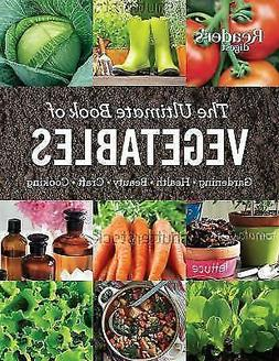 The Ultimate Book of Vegetables: GARDENING, HEALTH, BEAUTY,